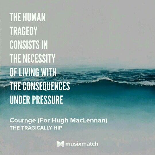 Courage, The Tragically Hip Musixmatch Lyrics