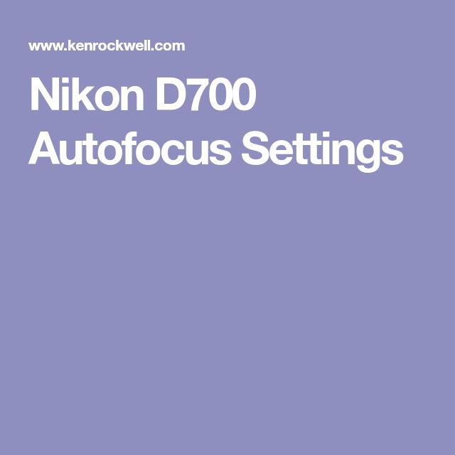 Nikon D700 Autofocus Settings
