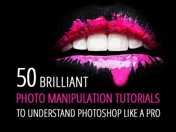 50 Brilliant Photo #Manipulation #Tutorials to Understand #Photoshop Like a Pro