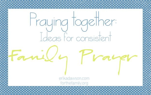 Is your family prayer time non-existent? Or perhaps you pray together but it feels a little, well, less-than-stellar?  There some really, really doable little ideas that can help you have richer and more consistent family prayer time! Pin this now and refer to them later!