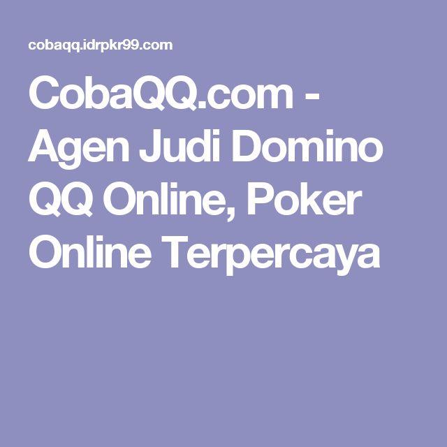 CobaQQ.com - Agen Judi Domino QQ Online, Poker Online Terpercaya