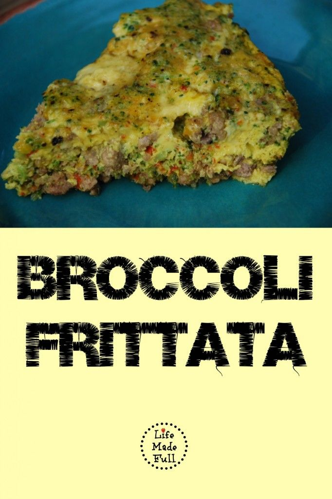Broccoli Frittata. I like my broccoli whole so I think that's the only change I would make.