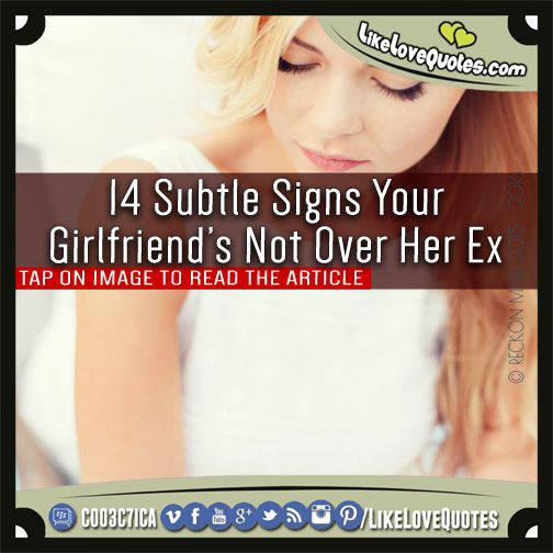 14 Subtle Signs Your Girlfriend's Not Over Her Ex Love is a