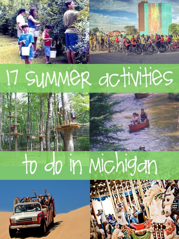 17 Things That I Would Tell My Future 17 Year Old Daughter: 17 Fun Things To Do In Michigan This Summer