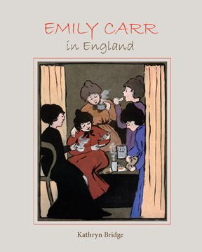 PEOPLE – ROYAL BC MUSEUM • Emily Carr in England; Bridge; $24.95 pb 978-0-7726-6770-0 Oct.