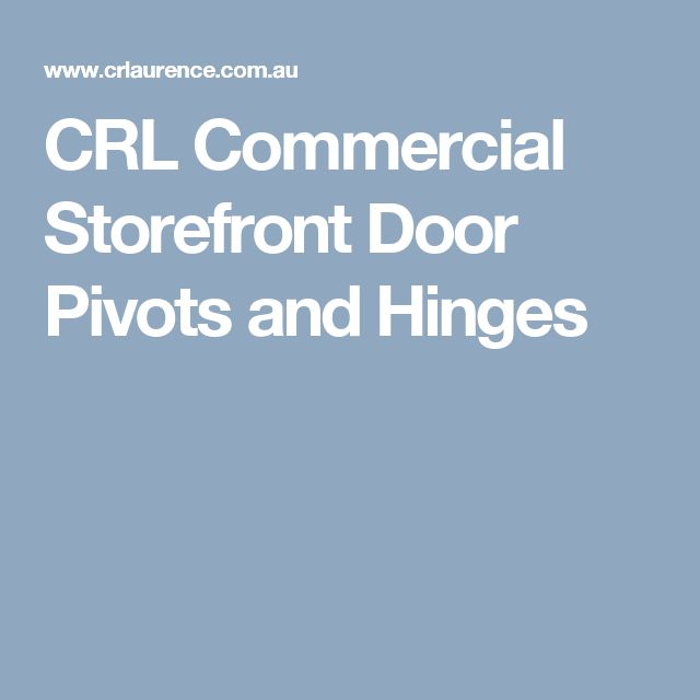 CRL Commercial Storefront Door Pivots and Hinges