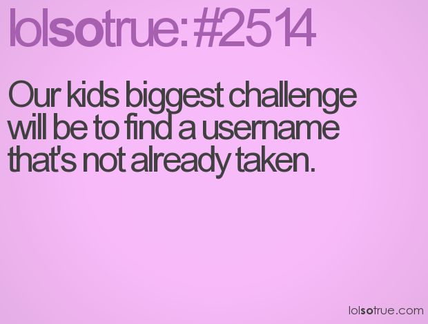 Our kids biggest challenge will be to find a username that's not already taken.