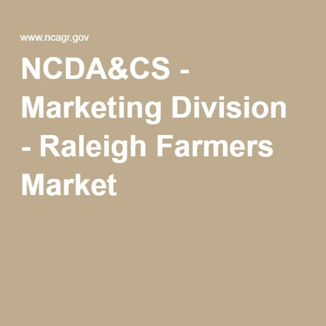 NCDA&CS - Marketing Division - Raleigh Farmers Market