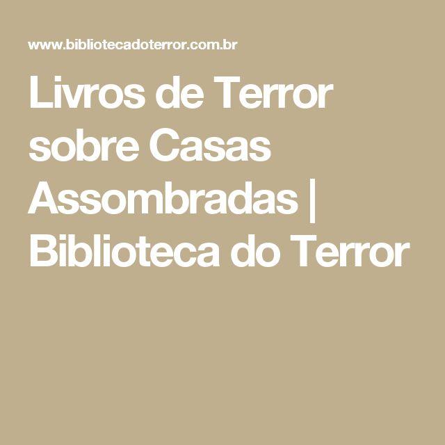 Livros de Terror sobre Casas Assombradas         |          Biblioteca do Terror