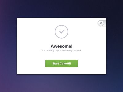 """Simple Modal Window.    Modal windows typically annoy me. They pull me out of what I'm doing and I associate them with errors. If you have to have one, I think this is a good way to implement it: only two choices for user (close or start), and it is clearly a positive message to user (""""Awesome!"""")."""
