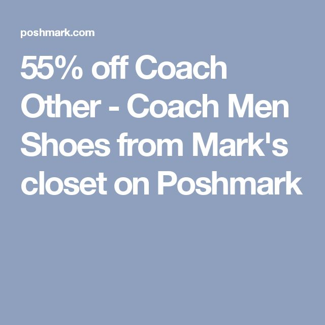 55% off Coach Other - Coach Men Shoes from Mark's closet on Poshmark