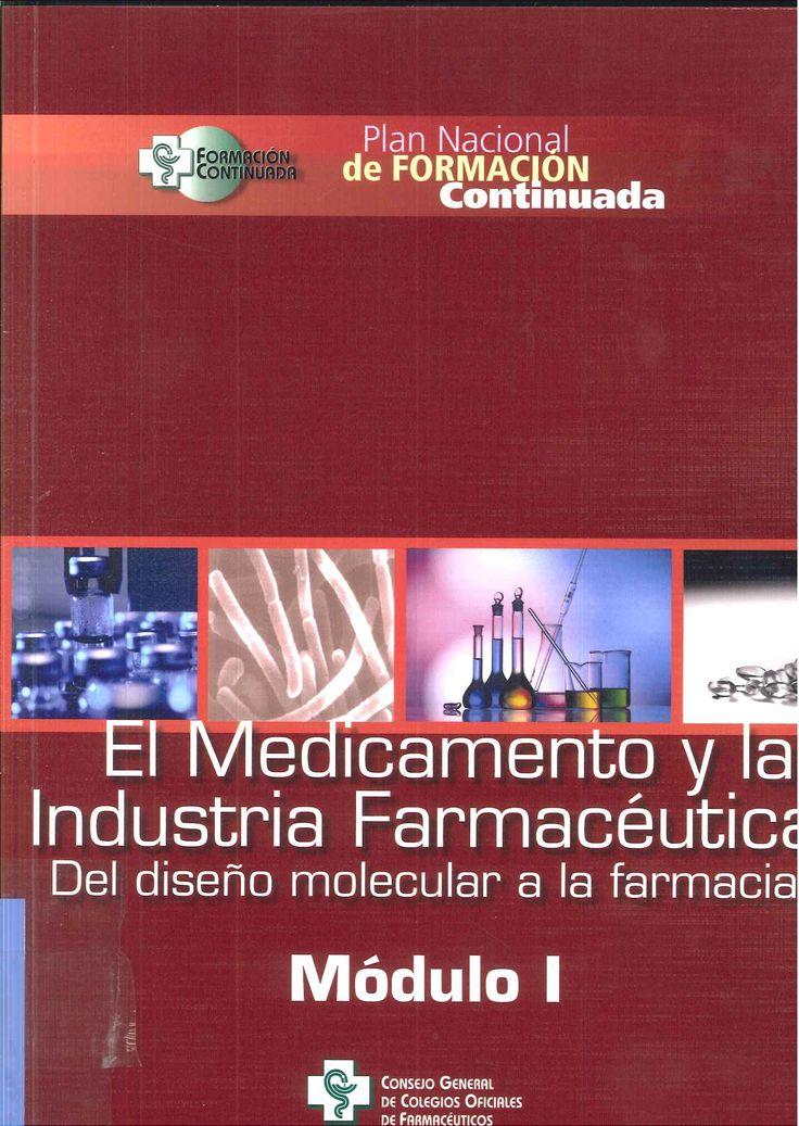 El medicamento y la industria farmacéutica.Consejo General de Colegios Oficiales de Farmacéuticos D.L. 2009-2011