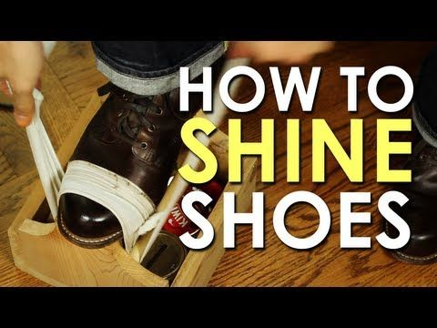 How To Shine Shoes - Video