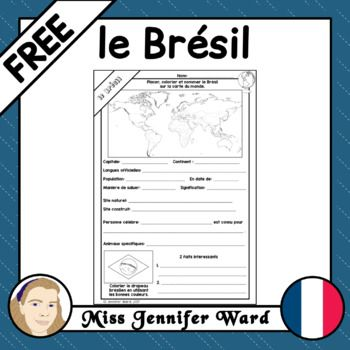 This worksheet is in French and asks students to locate information about Brazil / le Brésil. Elements focused on... * location on a world map * capital city * continent * languages * population * a greeting * famous landmarks * famous person * unique animals * colour