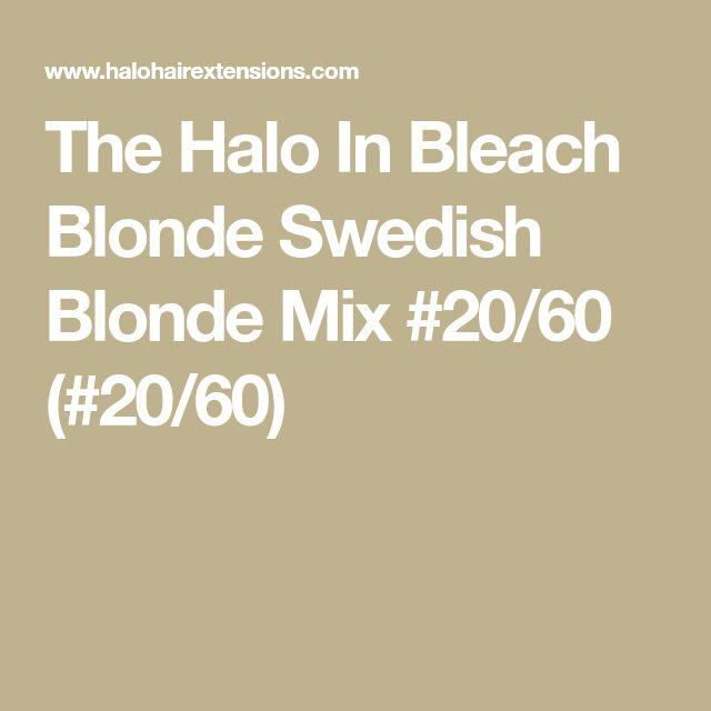 The Halo In Bleach Blonde Swedish Blonde Mix #20/60 (#20/60)