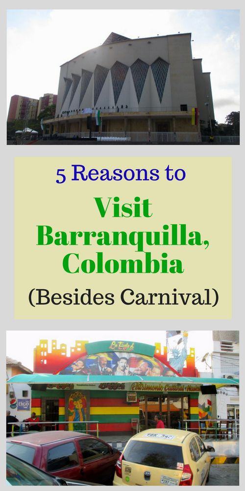 There is more to Barranquilla, Colombia than Carnival!