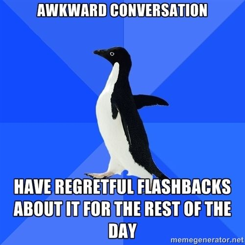 Socially Awkward Penguin -- this is me all over the place...  LOL!!!  <3<3