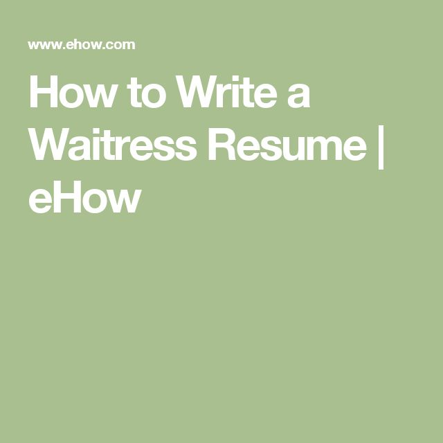 How to Write a Waitress Resume | eHow