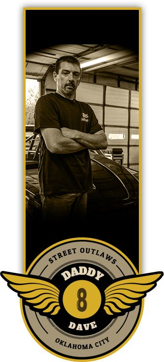 Daddy Dave - Street Outlaws On Discovery Bio