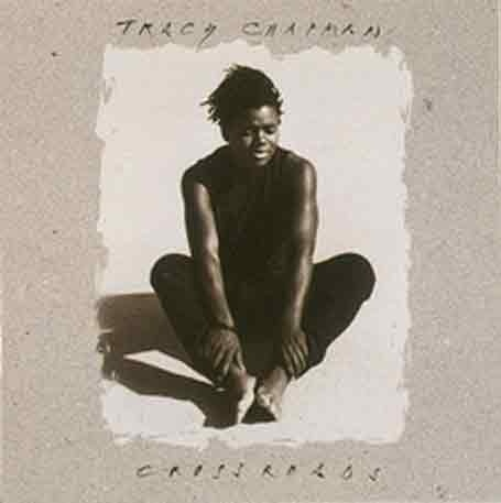 Tracy Chapman - Crossroads. I've loved this album since I was a little girl.