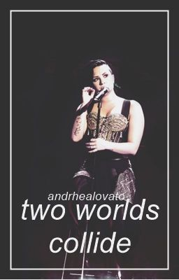 Two Worlds Collide - This is not the end #wattpad #fanfic