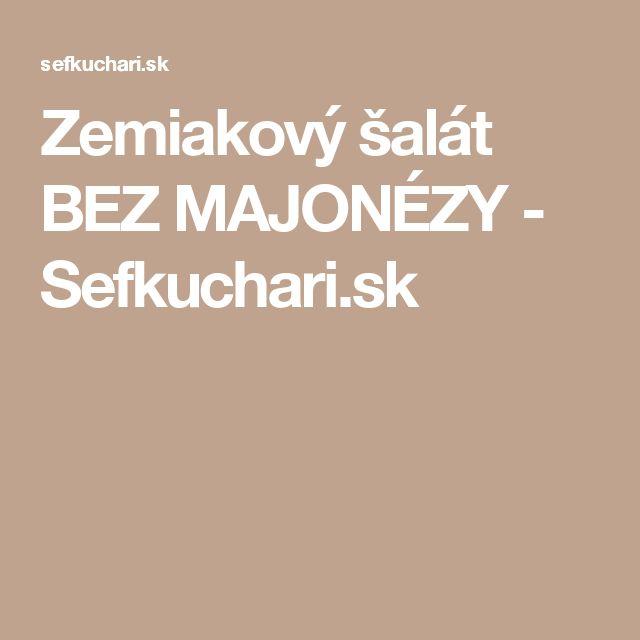 Zemiakový šalát BEZ MAJONÉZY - Sefkuchari.sk