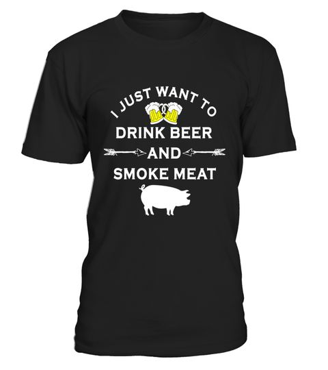 """# I Just Want To Drink Beer and Smoke Meat T-Shirt .  Special Offer, not available in shops      Comes in a variety of styles and colours      Buy yours now before it is too late!      Secured payment via Visa / Mastercard / Amex / PayPal      How to place an order            Choose the model from the drop-down menu      Click on """"Buy it now""""      Choose the size and the quantity      Add your delivery address and bank details      And that's it!      Tags: Funny Family BBQ Pig T-shirt. A…"""