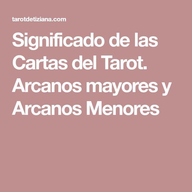 Significado de las Cartas del Tarot. Arcanos mayores y Arcanos Menores