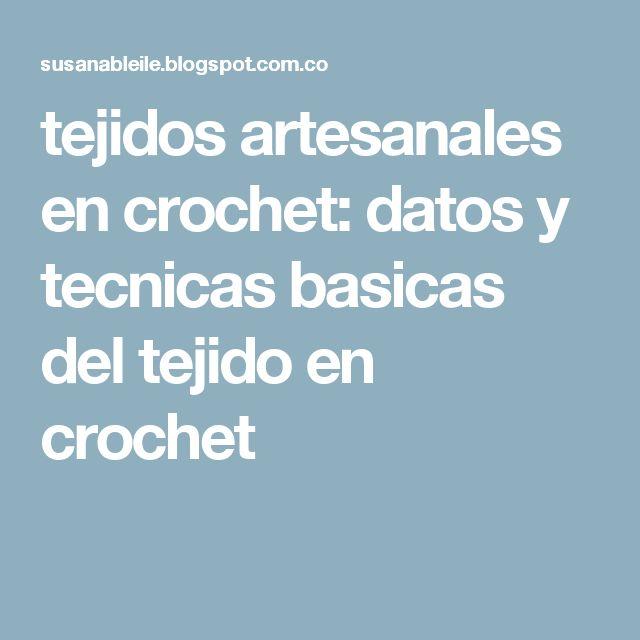 tejidos artesanales en crochet: datos y tecnicas basicas del tejido en crochet
