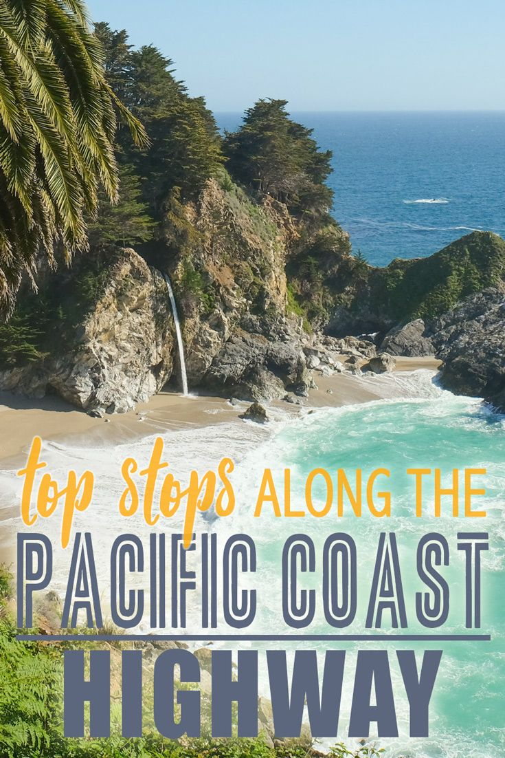 Top Stops Along the Pacific Coast Highway