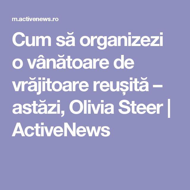 Cum să organizezi o vânătoare de vrăjitoare reușită – astăzi, Olivia Steer | ActiveNews