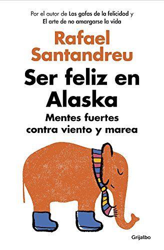 Más Información: Ser feliz en Alaska en https://liderazgopositivo.com/producto/ser-feliz-en-alaska/