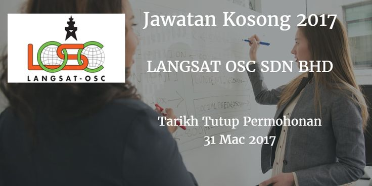 Jawatan Kosong LANGSAT OSC SDN BHD 31 Mac 2017  Jawatan Kosong LANGSAT OSC SDN BHD Johor Mac 2017  Jawatan Kosong LANGSAT OSC SDN BHD 31 Mac 2017  LANGSAT OSC SDN BHD Johor membuka peluang pekerjaan LANGSAT OSC SDN BHD terkini bulan Mac ini. Warganegara Malaysia yang berminat kerja LANGSAT OSC SDN BHD  Johor dan berkelayakan dipelawa untuk memohon kekosongan jawatan : IT EXECUTIVE JOB PURPOSE Overall in-charge of IT matter directly report IT/ network matter to HR / General Manager…
