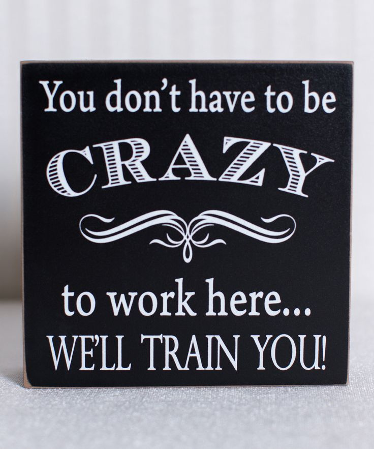 Look at this 'You Don't Have to Be Crazy' Box Sign on #zulily today!