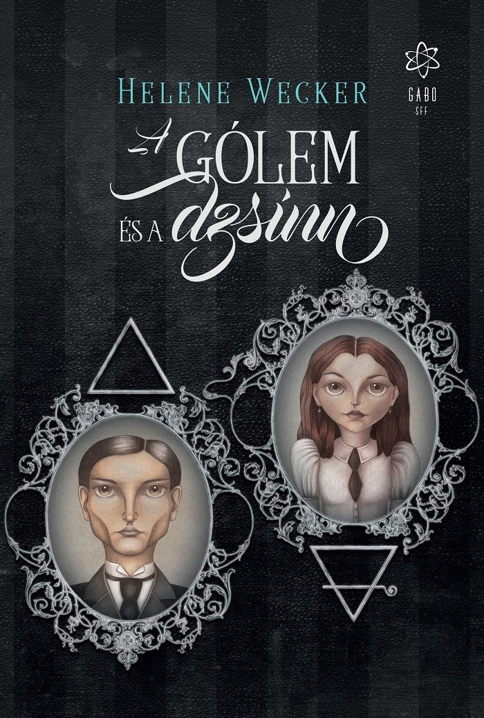 """Book cover for the Hungarian edition of Helene Wecker's """"The Golem and the Jinni"""". Cover illustrations by @bodaszilvia -- cover design by @gaborcsigas"""