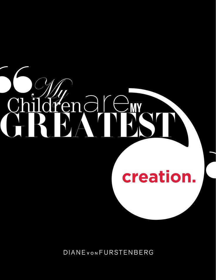 DVF | My children are my greatest creation