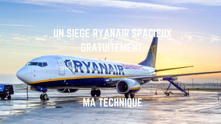 Ryanair, ma technique pour obtenir un siège spacieux gratuitement