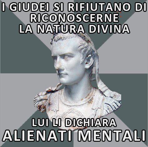 Da che pulpito.  Caligola