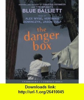 The Danger Box - Audio (9780545249539) Blue Balliett , ISBN-10: 0545249538  , ISBN-13: 978-0545249539 ,  , tutorials , pdf , ebook , torrent , downloads , rapidshare , filesonic , hotfile , megaupload , fileserve