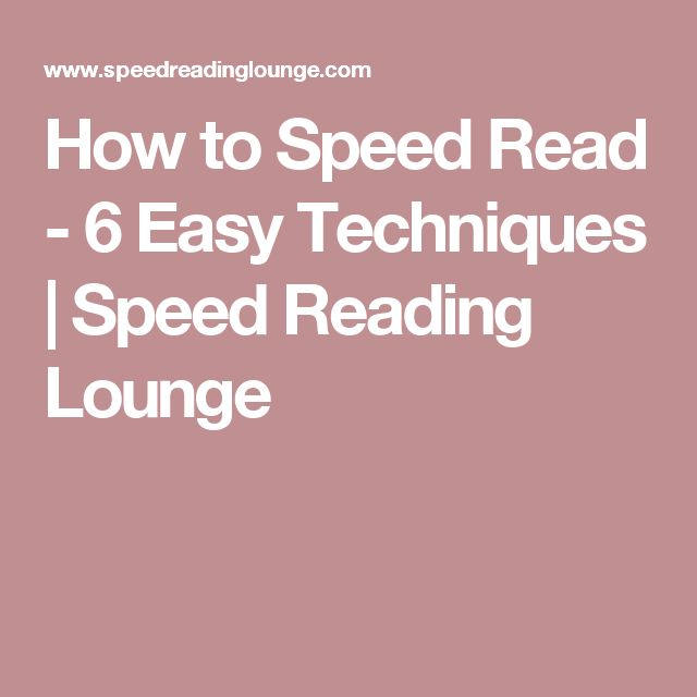 How to Speed Read - 6 Easy Techniques | Speed Reading Lounge