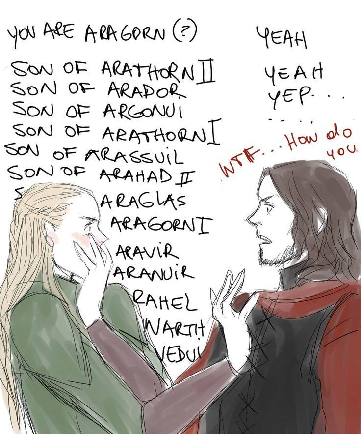 Legolas fangirling over meeting Aragorn, son of Arathorn, son of Arador...