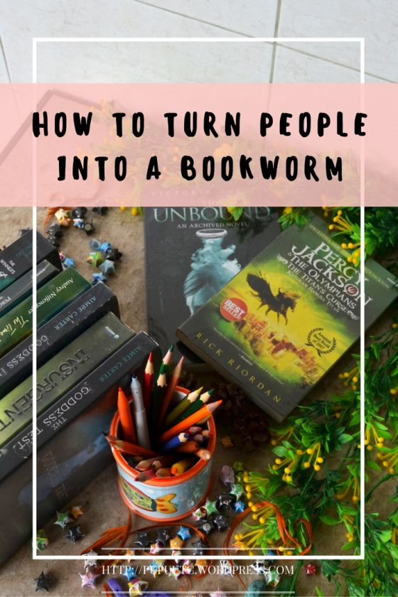 How to Turn People Into A Bookworm