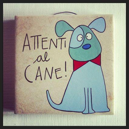 Attenti al Cane. Mattonella di recupero illustrata. HandMade