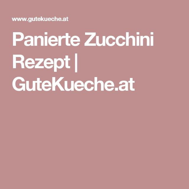 Panierte Zucchini Rezept | GuteKueche.at