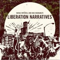 Nicole Mitchell & Haki Madhubuti: Liberation Narratives jazz review by Mark Corroto, published on October 31, 2017. Find thousands reviews at All About Jazz!