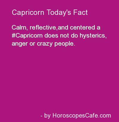 Capricorn Daily Fun Fact... Too bad I actually do do anger..