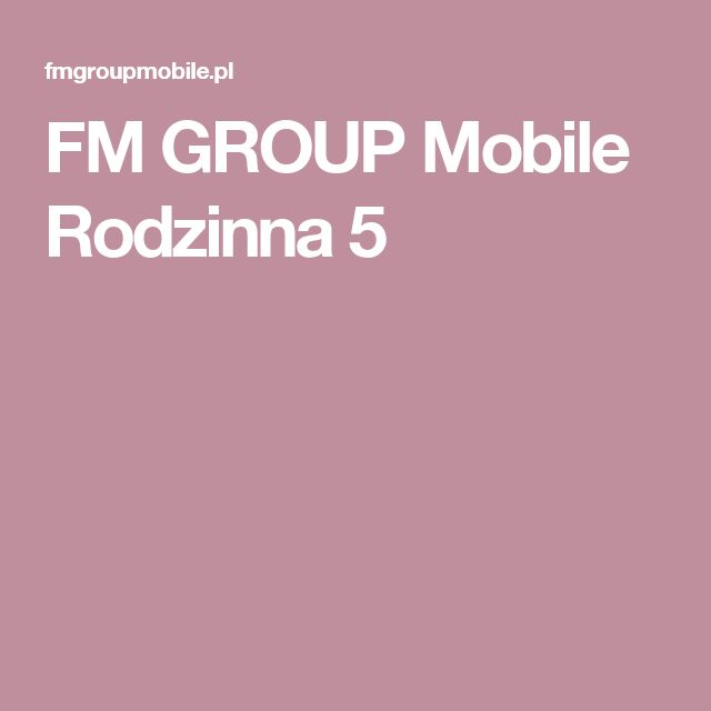 FM GROUP Mobile  Rodzinna 5