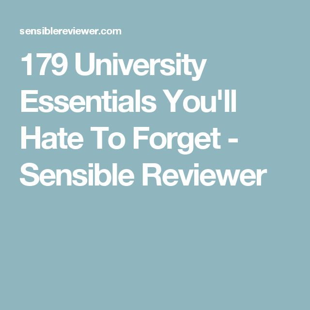 179 University Essentials Youu0027ll Hate To Forget   Sensible Reviewer Part 58