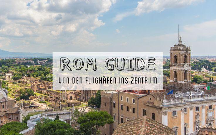 Wie du in Rom von den Flughäfen ins Stadtzentrum kommst