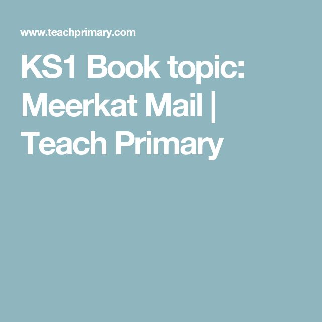 KS1 Book topic: Meerkat Mail | Teach Primary